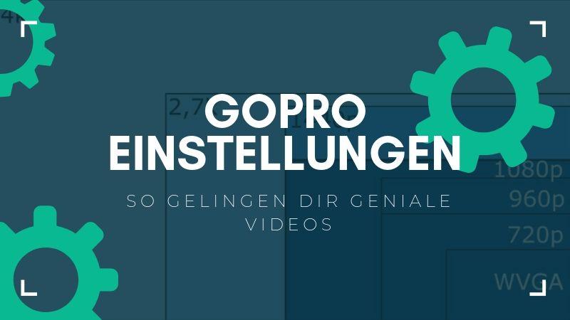 GoPro Einstellungen
